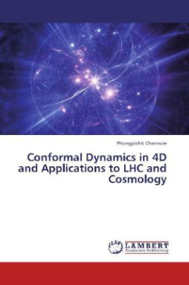 Conformal Dynamics in 4D and Applications to LHC and Cosmology