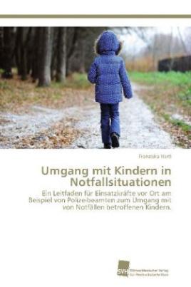 Umgang mit Kindern in Notfallsituationen