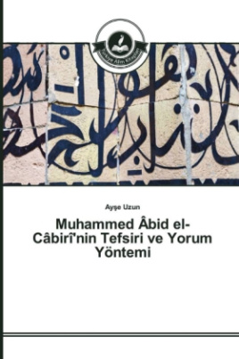 Muhammed Âbid el-Câbirî'nin Tefsiri ve Yorum Yöntemi