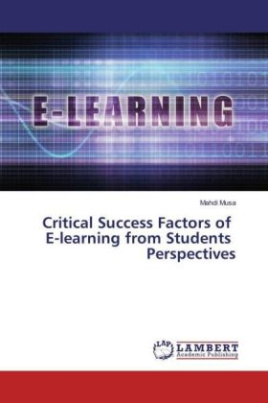 Critical Success Factors of E-learning from Students Perspectives