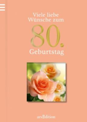 Viele liebe Wünsche zum 80. Geburtstag