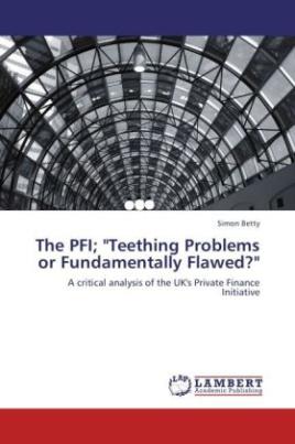 "The PFI; ""Teething Problems or Fundamentally Flawed?"""