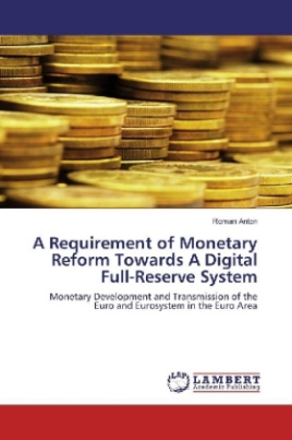 A Requirement of Monetary Reform Towards A Digital Full-Reserve System