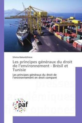 Les principes généraux du droit de l'environnement - Brésil et Tunisie