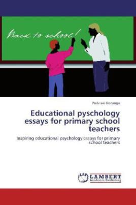 Educational pyschology essays for primary school teachers