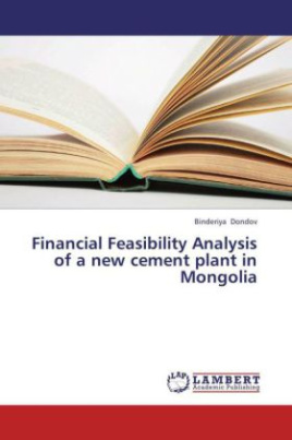 Financial Feasibility Analysis of a new cement plant in Mongolia