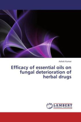 Efficacy of essential oils on fungal deterioration of herbal drugs