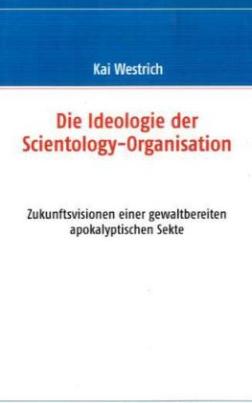 Die Ideologie der Scientology - Organisation
