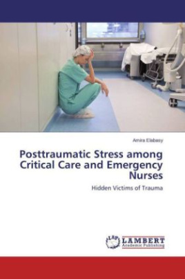 Posttraumatic Stress among Critical Care and Emergency Nurses