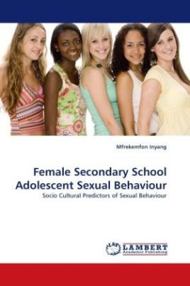 Female Secondary School Adolescent Sexual Behaviour