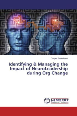 Identifying & Managing the Impact of NeuroLeadership during Org Change