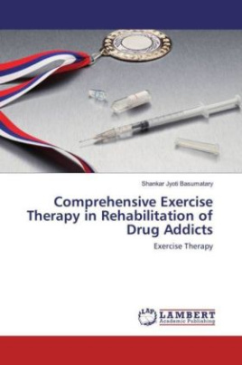 Comprehensive Exercise Therapy in Rehabilitation of Drug Addicts