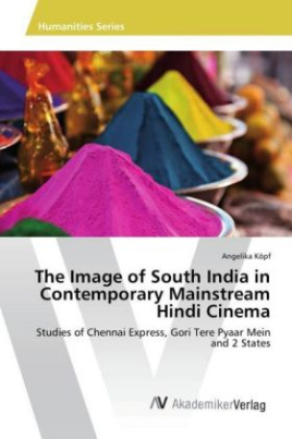 The Image of South India in Contemporary Mainstream Hindi Cinema