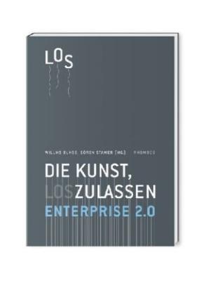Enterprise 2.0 - Die Kunst, loszulassen