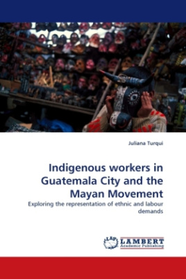 Indigenous workers in Guatemala City and the Mayan Movement