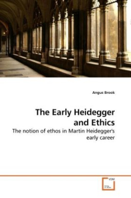 The Early Heidegger and Ethics