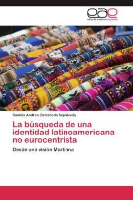La búsqueda de una identidad latinoamericana no eurocentrista