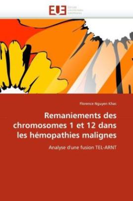 Remaniements des chromosomes 1 et 12 dans les hémopathies malignes