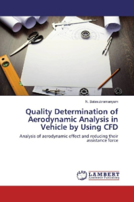 Quality Determination of Aerodynamic Analysis in Vehicle by Using CFD