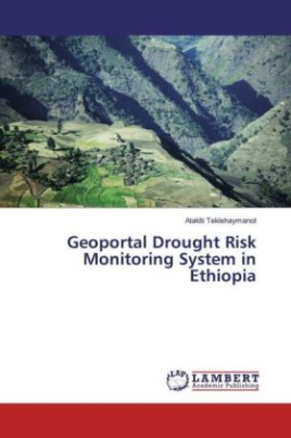 Geoportal Drought Risk Monitoring System in Ethiopia