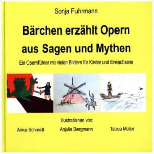 Bärchen erzählt Opern aus Sagen und Mythen