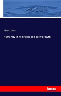 Humanity in its origins and early growth
