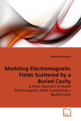Modeling Electromagnetic Fields Scattered by a Buried Cavity