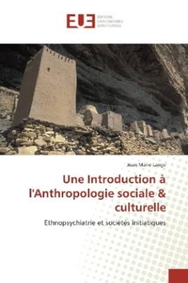Une Introduction à l'Anthropologie sociale & culturelle
