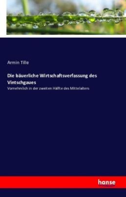 Die bäuerliche Wirtschaftsverfassung des Vintschgaues