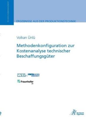Methodenkonfiguration zur Kostenanalyse technischer Beschaffungsgüter