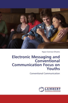 Electronic Messaging and Conventional Communication Focus on Youths