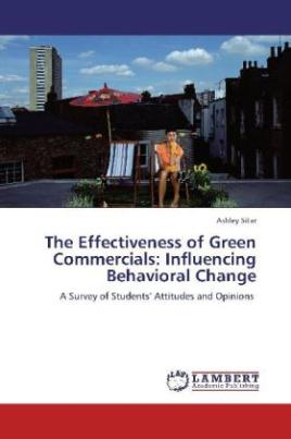 The Effectiveness of Green Commercials: Influencing Behavioral Change