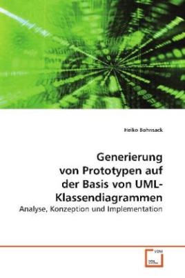 Generierung von Prototypen auf der Basis von UML-Klassendiagrammen
