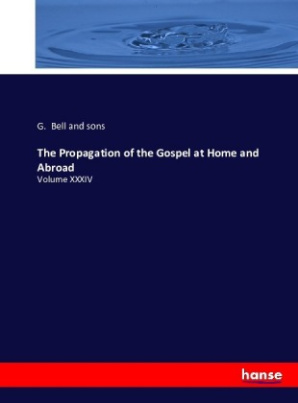 The Propagation of the Gospel at Home and Abroad