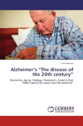 Alzheimer's The disease of the 20th century