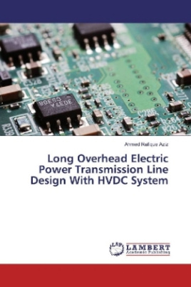 Long Overhead Electric Power Transmission Line Design With HVDC System