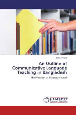 An Outline of Communicative Language Teaching in Bangladesh