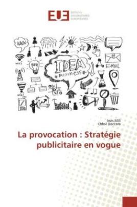 La provocation : Stratégie publicitaire en vogue