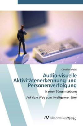 Audio-visuelle Aktivitätenerkennung und Personenverfolgung