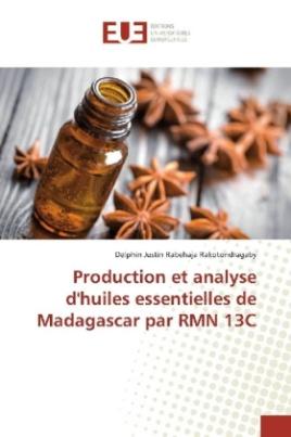 Production et analyse d'huiles essentielles de Madagascar par RMN 13C