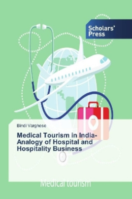 Medical Tourism in India- Analogy of Hospital and Hospitality Business