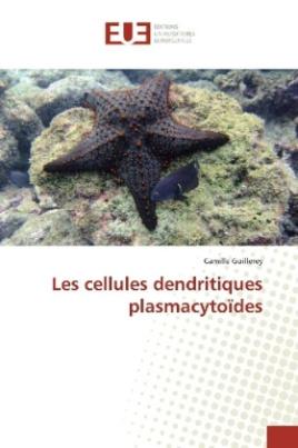 Les cellules dendritiques plasmacytoïdes