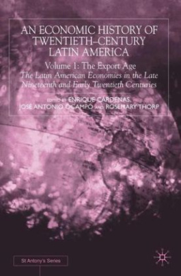 An Economic History of Twentieth-Century Latin America. Vol.I