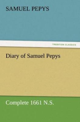 Diary of Samuel Pepys - Complete 1661 N.S.