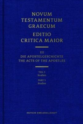 Novum Testamentum Graecum. Editio Critica Maior / Band III: Die Apostelgeschichte. Tl.3