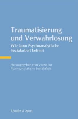 Traumatisierung und Verwahrlosung