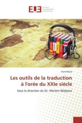 Les outils de la traduction à l'orée du XXIe siècle