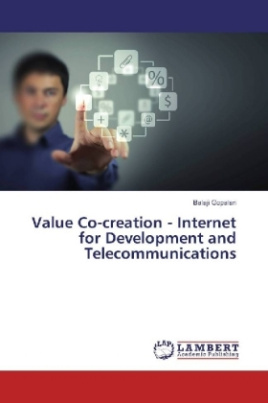 Value Co-creation - Internet for Development and Telecommunications