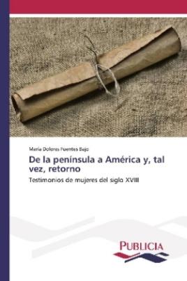 De la península a América y, tal vez, retorno