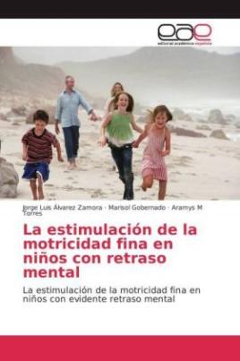 La estimulación de la motricidad fina en niños con retraso mental